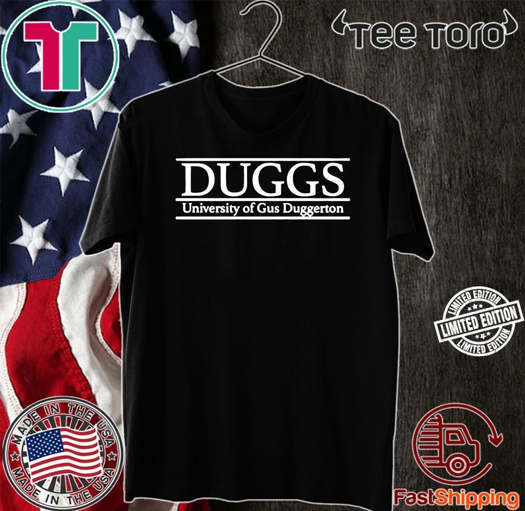 Duggs University Of Gus Duggerton Official Shirt