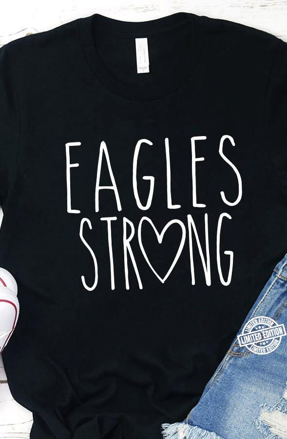 Eagles strong shirt