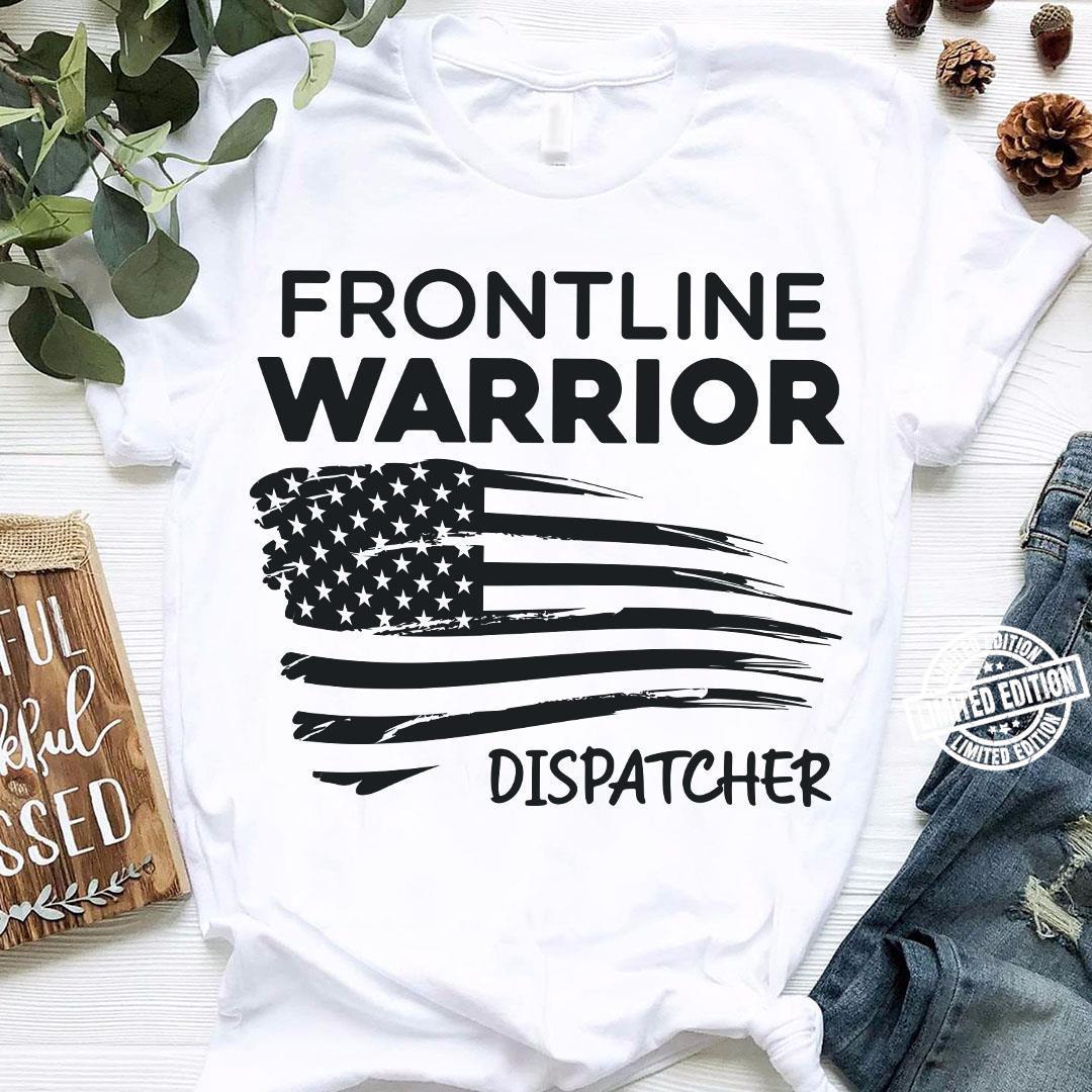 Frontline warrior dispatcher shirt